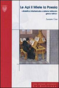 Le api, il miele, la poesia. Didattica intertestuale e sistema letterario greco-latino - Luciano Cicu - copertina