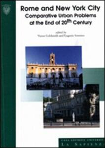 Rome and New York City. Comparative urban problems and the end of 20th century. Ediz. italiana e inglese - Victor Goldsmith,Eugenio Sonnino - copertina