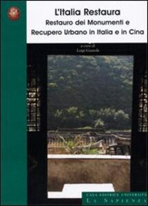 L' Italia restaura. Restauro dei monumenti e recupero urbano in Italia e in Cina - copertina