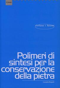 Polimeri di sintesi per la conservazione della pietra - Leonardo Borgioli - copertina