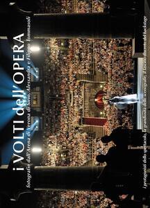 I volti dell'opera. Fotografie dall'Arena di Verona di Sirio, Alessandra e Filippo Tommasoli... Ediz. multilingue - Sirio Tommasoli,Alessandra Tommasoli,Filippo Tommasoli - copertina
