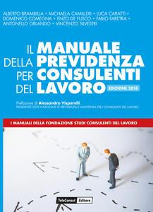 Il manuale della previdenza per consulenti del lavoro. Edizione 2018 - copertina