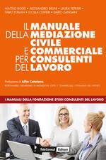 Il manuale della mediazione civile e commerciale per consulenti del lavoro
