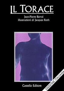 Il torace - Jean-Pierre Barral - copertina