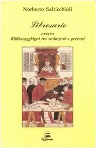 Librosario ovvero bibliosogghigni tra violazioni e pretesti - Norberto Salticchioli - copertina