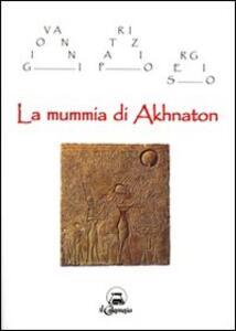 La mummia di Akhnaton - Giovanni P. Sergio - copertina