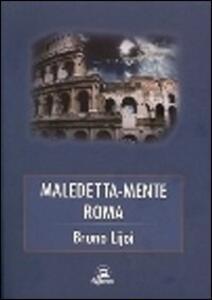 Maledetta-mente Roma - Bruno Lijoi - copertina