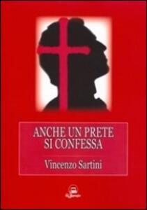 Anche un prete si confessa - Vincenzo Sartini - copertina