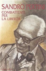 Sandro Pertini, combattente per la libertà - copertina