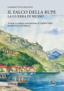 Il falco della rupe o La guerra di Musso - Giambattista Bazzoni - copertina