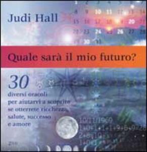 Quale sarà il mio futuro? - Judy Hall - copertina