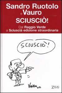 'Sciusciò' - Sandro Ruotolo e Vauro
