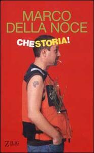 Che storia! - Marco Della Noce - copertina