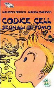 Codice Cell. Segnali di fumo