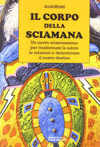 Il corpo della sciamana - Arnold Mindell - copertina