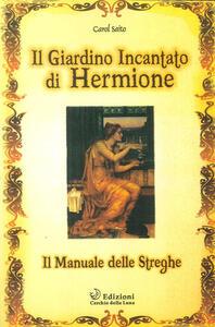 Il giardino incantato di Hermione. Il manuale delle streghe