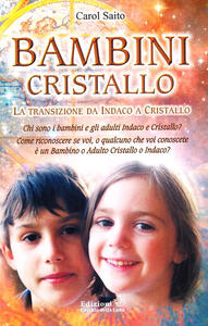Bambini cristallo. La transizione da indaco a cristallo - Carol Saito - copertina