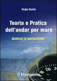 Teoria e pratica dellandar per mare. Manuale di navigazione.pdf