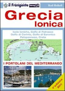 Grecia ionica. Isole ioniche, golfo di Patrasso, golfo di Corinto, golfo di Saronico, Peloponneso, Creta - Rod Heikell - copertina