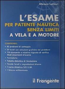 L' esame per patente nautica senza limiti a vela e a motore. Con carta nautica - Miriam Lettori - copertina
