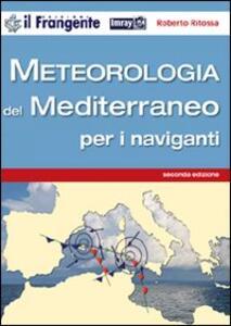 Meteorologia del Mediterraneo per i naviganti - Roberto Ritossa - copertina