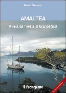 Amaltea. A vela da Trieste al Grande Sud - Mario Bonomi - copertina