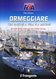 Ormeggiare con barche a vela e a motore. Accenni sulle manovre con cattivo tempo.pdf