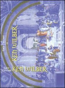 Ken Wilber. Una sintesi del pensiero di Ken Wilber