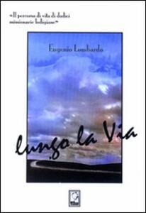 Lungo la via - Eugenio Lombardo - copertina