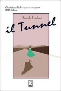 Il tunnel - Diamila Fordiani - copertina