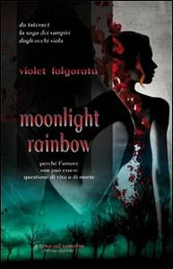 Moonlight rainbow - Violet Folgorata - copertina