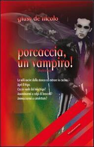 Porcaccia, un vampiro! - Giusy De Nicolo - copertina
