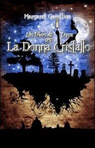 Un nido di terra per la donna cristallo - Margaret Gaiottina - copertina