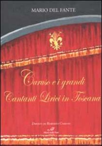 Caruso e i grandi cantanti lirici in Toscana