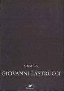 Grafica. Ediz. italiana e inglese - Giovanni Lastrucci - copertina