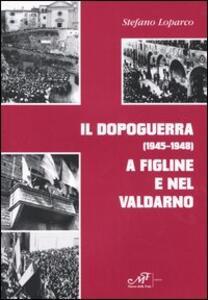 Il dopoguerra (1945-1948) a Figline e nel Valdarno