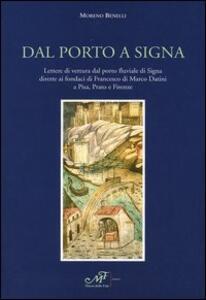 Dal porto a Signa. Lettere di vettura dal porto fluviale di Signa dirette ai fondaci di Francesco di Marco Datini a Pisa, Prato e Firenze