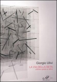 Listadelpopolo.it La via della seta. Ultime opere e altro. Catalogo della mostra (Montale, 16 ottobre-5 novembre 2005) Image