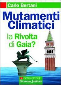 Mutamenti climatici. La rivolta di Gaia? - Carlo Bertani - copertina