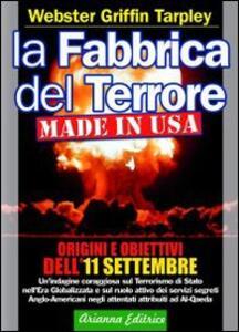La fabbrica del terrore made in Usa. Origini e obiettivi dell'11 settembre - Webster G. Tarpley - copertina