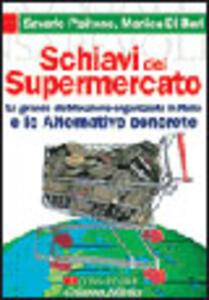 Schiavi del supermercato. La grande distribuzione organizzata in Italia e le alternative concrete - Monica Di Bari,Saverio Pipitone - copertina
