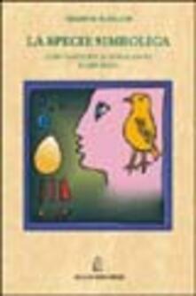 La specie simbolica. Coevoluzione di cervello e capacità linguistiche.pdf