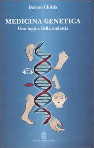 Medicina genetica. Una logica della malattia