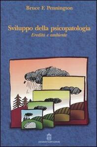 Sviluppo della psicopatologia. Eredità e ambiente - F. Bruce Pennington - copertina