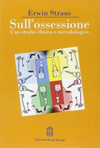 Sull'ossessione. Uno studio clinico e metodologico - Erwin Straus - copertina