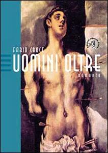 Uomini oltre - Fabio Croce - copertina