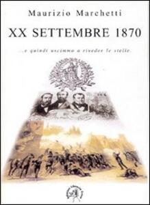 20 settembre 1870. E quindi uscimmo a riveder le stelle - Maurizio Marchetti - copertina