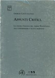 Appunti critici. La poesia italiana del tardo '900 tra conformismi e nuove proposte - Giorgio Linguaglossa - copertina