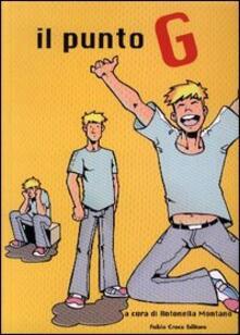 Il punto «G». Lettere dalla comunità omosessuale - copertina