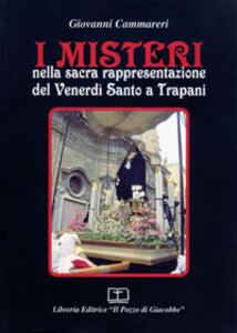 I misteri nella sacra rappresentazione del venerdì santo a Trapani - Giovanni Cammareri - copertina